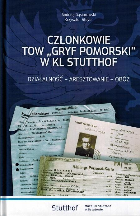 okładka Członkowie TOW 'Gryf Pomorski' w KL Stutthof. Działalność-Aresztowanie-Obóz