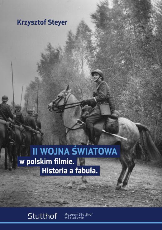 okładka II wojna światowa w polski kinie. Historia a fabuła