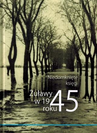 okładka Żuławy w 1945. Niedomknięte księgi