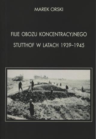 okładka Filie obozu koncentracyjnego Stutthof w latach 1939-1945